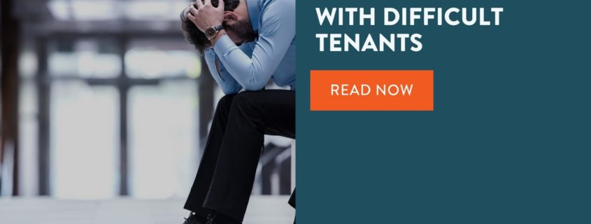 Tips on Dealing with Difficult Tenants rental property management in Dallas